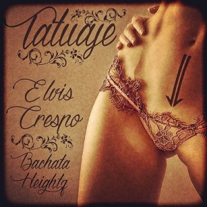 Elvis-Crespo-Ft-Bachata-Heightz-Tatuaje