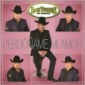 Los Tucanes De Tijuana – Perdoname Mi Amor (Album 2014)
