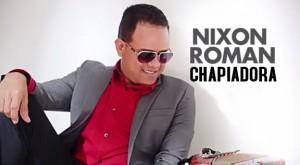 Nixon Roman - Chapiadora