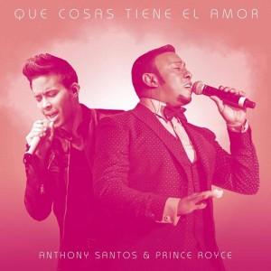 Anthony-Santos-Ft-Prince-Royce-Que-Cosas-Tiene-El-Amor