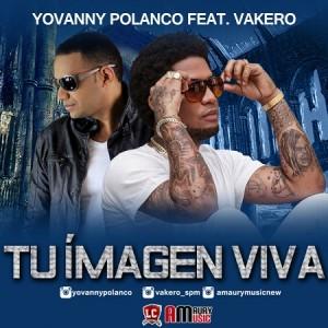Vakero-Ft_-Yovanny-Polanco-Tu-Imagen-Viva