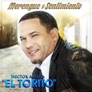 Hector Acosta El Torito - Merengue Y Sentimiento WwW.ZonaLatina103.Net (2015)