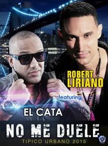 Robert Liriano Ft. El Cata - No Me Duele 2015