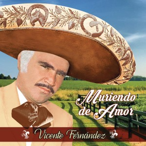Vicente-Fernandez-Muriendo-De-Amor-Album-2015