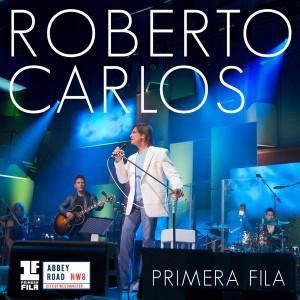 Roberto Carlos - Primera Fila Albun 2015