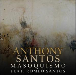 Romeo Santos Ft. Antony Santos - l Masoquismo 2015