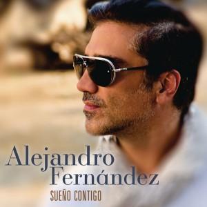 Alejandro Fernández – Sueño Contigo (Album 2015)