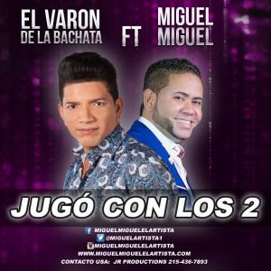 el Varon Ft Miguel Mi