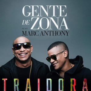 gente-de-zona-ft-marc-anthony-Traidora