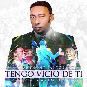 Anthony Santos – Tengo Vicio De Ti