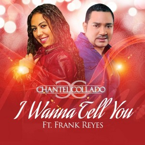 Chantel-Collado-Feat_-Frank-Reyes-I-Wanna-Tell-You