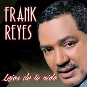 Frank Reyes Lejos De Tu Vida 2016